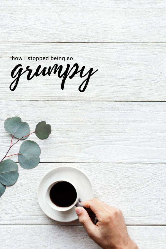 how i stopped being grumpy