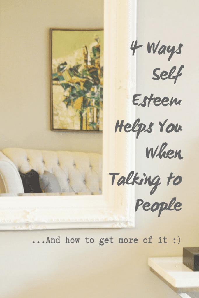 4 benefits of self esteem in social interactions