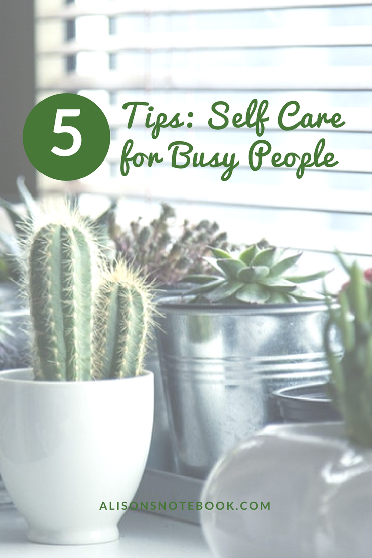 self-care guide for busy people - 5 tips