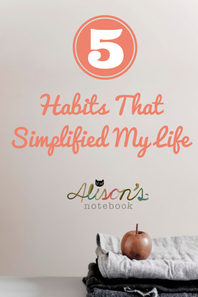 5 Habits That Simplified My Life