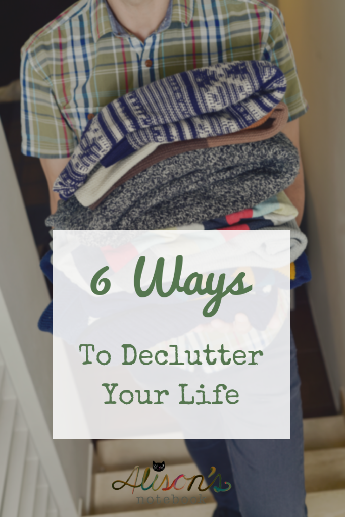 how to declutter - 6 ways to declutter your life