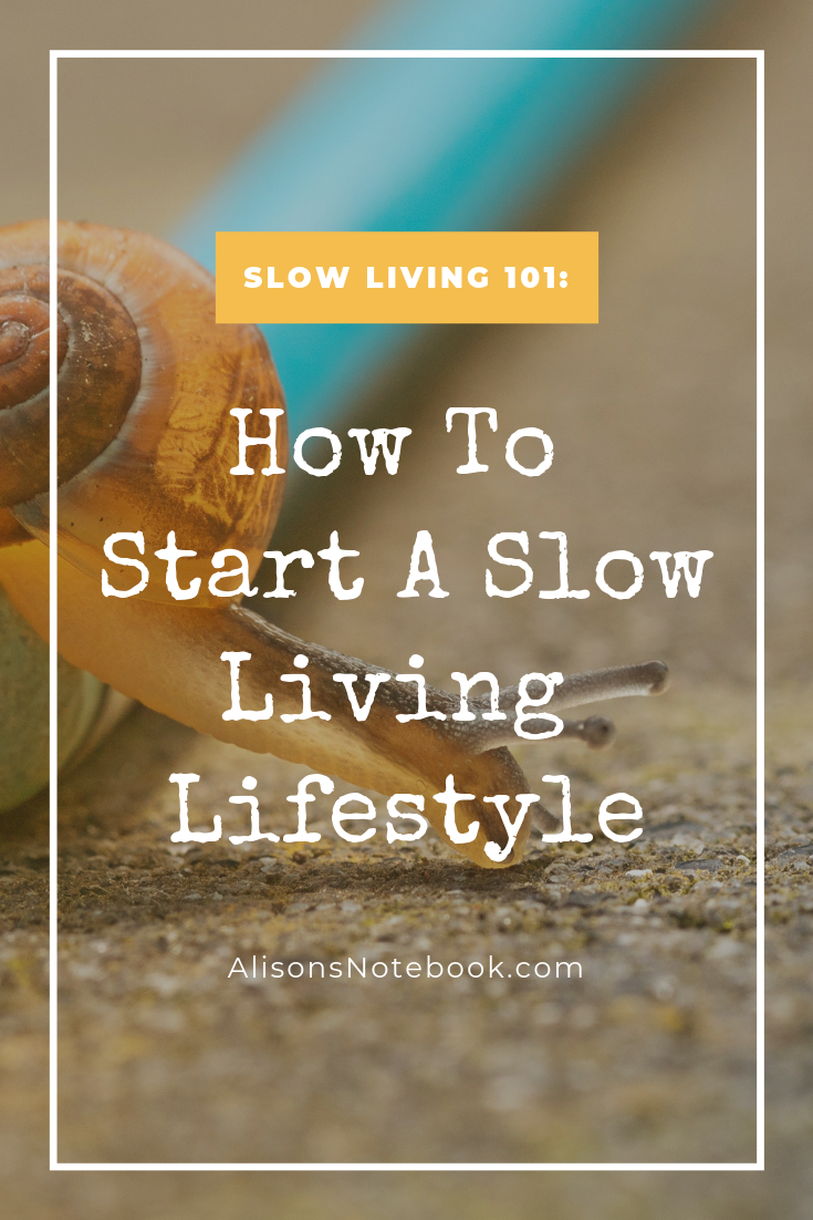 Slow Living 101_ How To Start A Slow Living Lifestyle