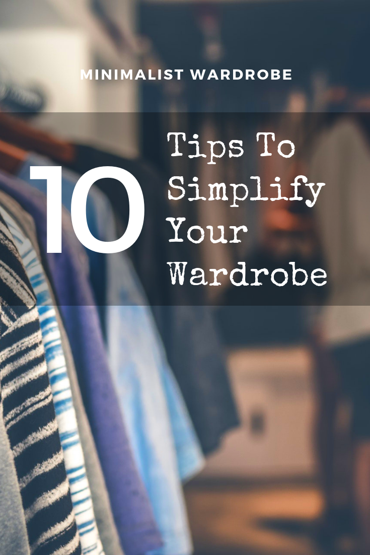 10 tips to simplify your wardrobe