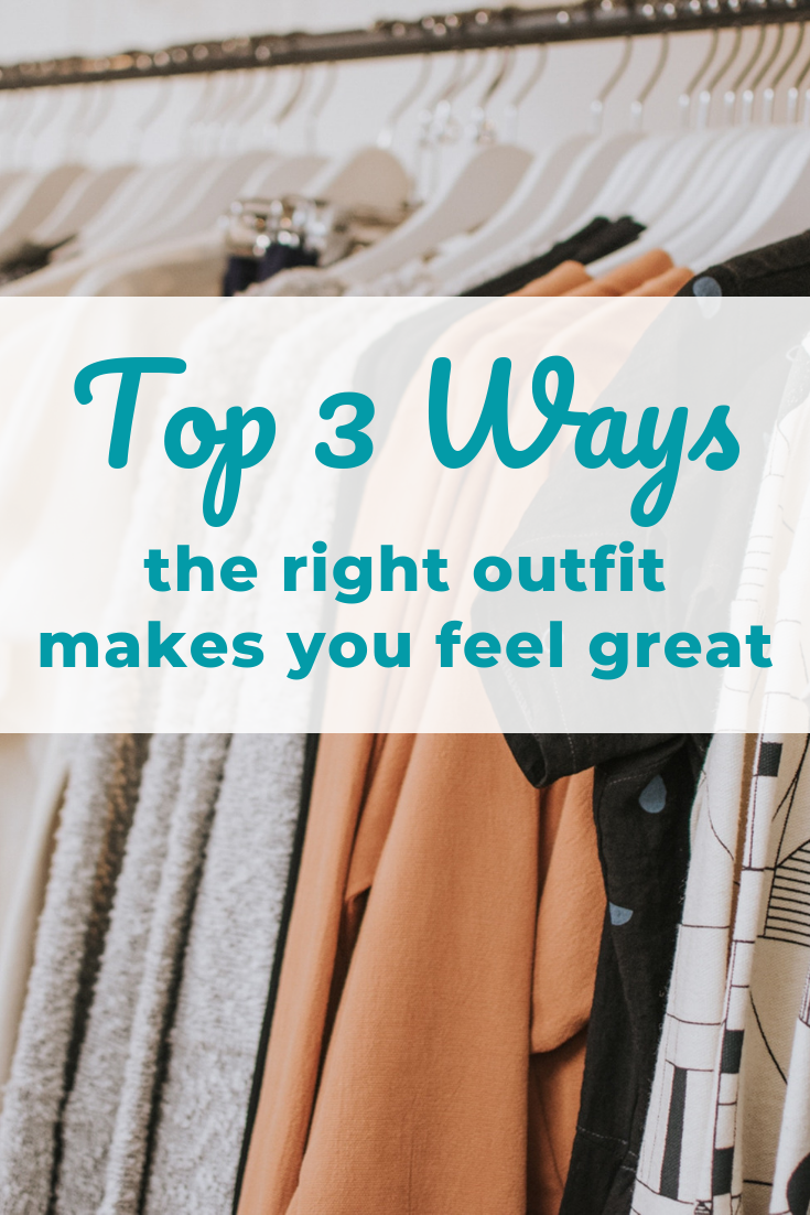 Top 3 Ways The Right Outfit Can Make You Feel Great