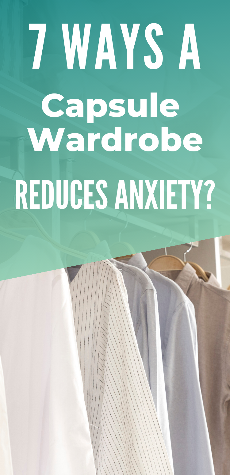 7 Ways a Capsule Wardrobe Could Help Reduce Your Anxiety