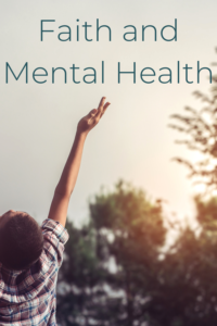 Faith and Mental Health: How the impact each other.
