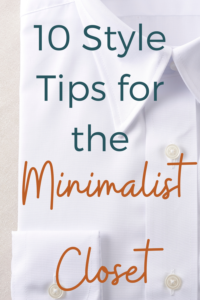 Style and fashion tips for the minimalist closet.