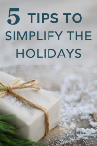 5 Best Tips to Simplify the Holidays