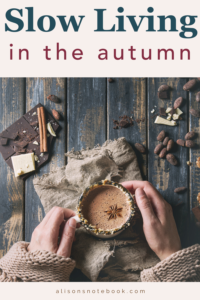 Simple tips for slow living in the fall.